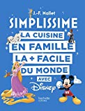 SIMPLISSIME - Disney: La cuisine en famille la + facile...