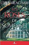 Les Roses de Somerset: Une femme, un domaine, un amour impossible (GRANDS ROMANS) (French Edition)