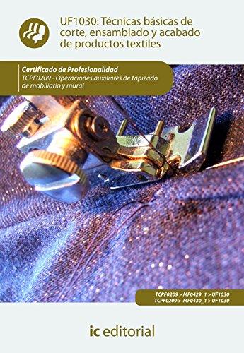 Descargar Libro Técnicas básicas de corte, ensamblado y acabado de productos textiles. tcpf0209 - operaciones auxiliares de tapizado de mobiliario y mural de María Jose Sánchez Ordoñez