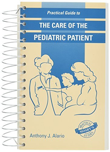 Practical Guide To The Care Of The Pediatric Patient: Practical Guide Series, 1e by Anthony J. Alario MD (1997-01-15)