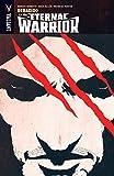 La ira de Eternal Warrior, Vol. 1 (Valiant - Eternal Warrior)