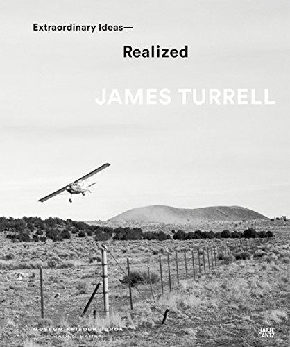 James Turrell : Extraordinary ideas realized
