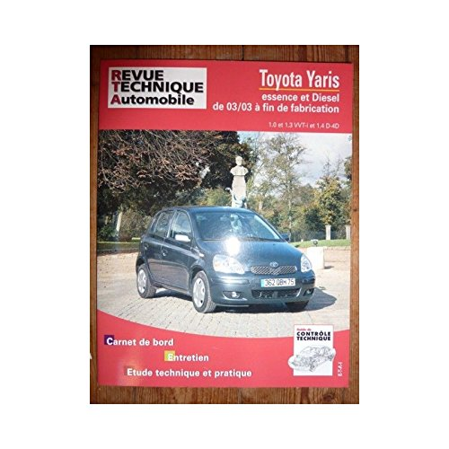 RRTA0691.1 REVUE TECHNIQUE AUTOMOBILE TOYOTA YARIS de 03/2003 à Fin de fabrication Essence 1.0 et 1.3 VVT-i et Diesel 1.4 D-4D