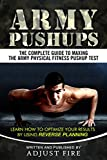 Army Pushups: The Complete Guide To Maxing The Army Physical Fitness Pushup Test (Army Fitness) (English Edition)
