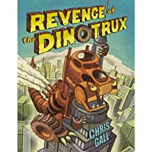 By Chris Gall ( Author ) [ Revenge of the Dinotrux By May-2012 Hardcover