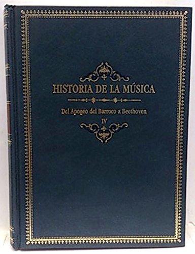 Historia del Música. Tomo IV. Del apogeo del barroco a Beethoven