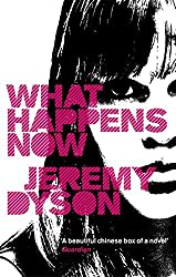 By Jeremy Dyson What Happens Now (New Ed) [Paperback]