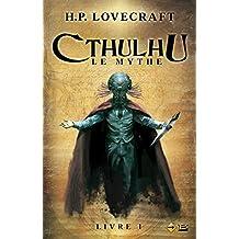 Cthulhu : Le Mythe, Livre 1: Cthulhu, T1