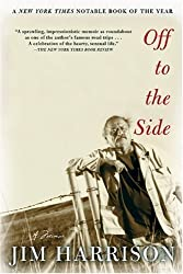 Off to the Side: A Memoir by Jim Harrison (2003-08-08)