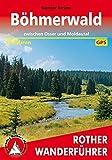 Böhmerwald: zwischen Osser und Moldautal. 50 Touren. Mit GPS-Daten (Rother Wanderführer) - Gunnar Strunz