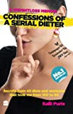 Confession Of Serial Dieter : A Weightloss Memoir