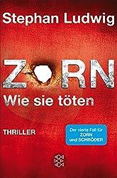 Zorn - Wie sie töten: Thriller (Hauptkommissar Claudius Zorn 4)