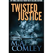 Twisted Justice (Justice series) (Volume 13) by M A Comley (2015-12-22)