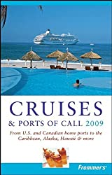 Frommer's Cruises and Ports of Call 2009 (Frommer's Complete)