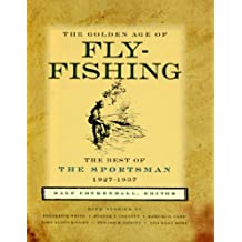 The Golden Age of Fly-Fishing: The Best of the Sportsman 1927-1937