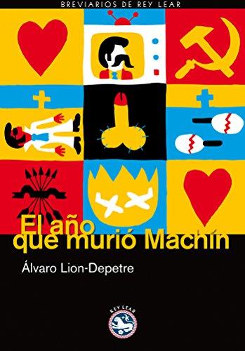 El año que murió Machín (Breviarios de Rey Lear nº 39) por Álvaro Lion-Depetre [López]