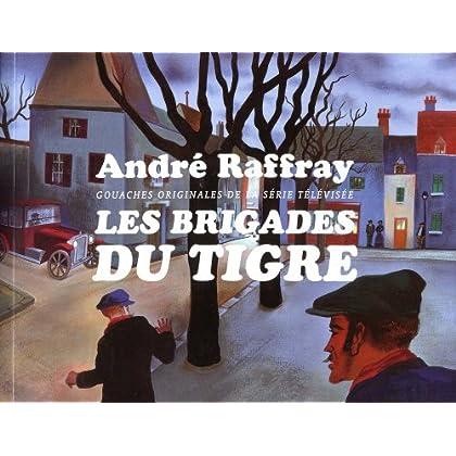 André Raffray - Les Brigades du Tigre: Gouaches originales de la série TV