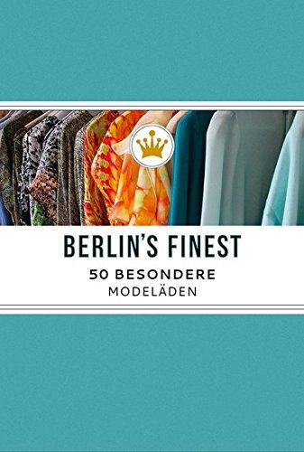 Berlin's Finest. Besondere Modeläden in Berlin