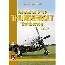 """Republic P-47 Thunderbolt """"Bubbletop"""""""