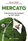 Mercato - L'économie du football au XXIe siècle