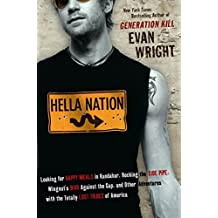 Hella Nation: Looking for Happy Meals in Kandahar, Rocking the Side Pipe,Wingnut's War Against the Gap, and Other Adventures with the Totally Lost Tribes of America by Evan Wright (2010-03-02)