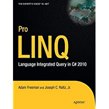 Pro Linq: Language Integrated Query in C# 2010 (Expert's Voice in .NET)