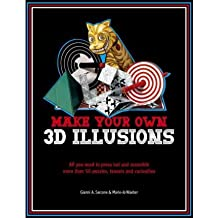3D Illusions All You Need to Construct 100 Deceptions and Teasers by Sarcone, Gianni A. ( Author ) ON Apr-12-2012, Paperback