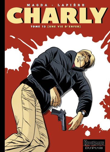 Charly, Tome 13 : Une vie d'enfer