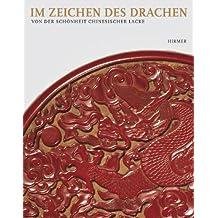 Im Zeichen des Drachen - Von der Schönheit chinesischer Lacke: Hommage an Fritz Löw-Beer. Katalogbuch zur Ausstellung in Münster, 5.11.2006-11.3.2007, ... Lackkunst, Stuttgart, 2007/2008, Lindenmuseum