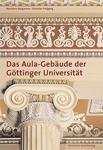 Das Aula-Gebäude der Göttinger Universität. Athen im Königreich Hannover (Grosse DKV-Kunstführer)