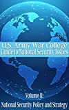 """""""This edition of the U. S. Army War College Guide to National Security Policy and Strategy continue to reflect the structure and approach of the core national security strategy and policy curriculum at the War College. The fifth edition is published ..."""