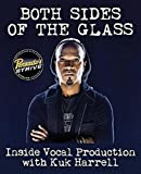 Both Sides of the Glass: Inside Vocal Production With Kuk Harrell (Pensado's Strive Education)