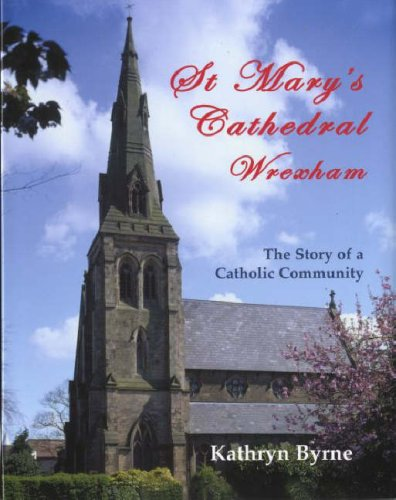 St Mary's Cathedral, Wrexham: The Story of a Catholic Community