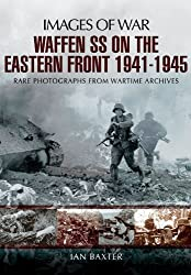 Waffen-SS on the Eastern Front 1941-1945: Images of War