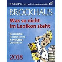 Brockhaus Was so nicht im Lexikon steht - Kalender 2018: Kuriositäten, Histörchen und merkwürdige Geschichten