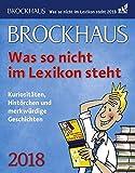 Brockhaus Was so nicht im Lexikon steht - Kalender 2018: Kuriositäten, Histörchen und merkwürdige Geschichten - Joachim Heimannsberg, Tom Breitenfeldt