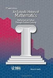 An Episodic History of Mathematics: Mathematical Culture through Problem Solving (Mathematical Association of America Textbooks)