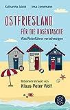 Ostfriesland für die Hosentasche: Was Reiseführer verschweigen - Mit einem Vorwort von Klaus-Peter Wolf (Fischer Taschenbibliothek) - Katharina Jakob