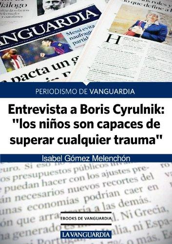 """Boris Cyrulnik, psiquiatra y escritor: """"Los niños son capaces de superar cualquier trauma"""" por Isabel Gómez Melenchón"""