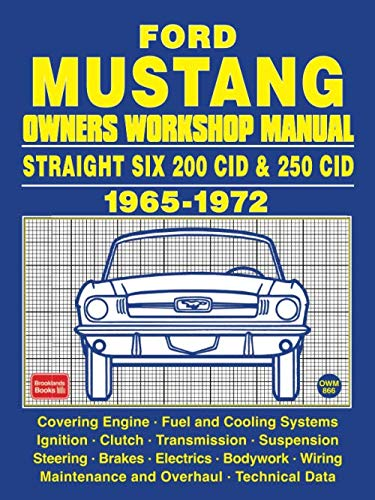 Ford Mustang Owners Workshop Manual Straight Six 200 CID & 250 CID 1965-1972 - 1971 Mustang Ford