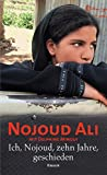 Ich, Nojoud, zehn Jahre, geschieden