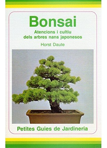 BONSAI (CATALÀ) (GUÍAS DEL NATURALISTA-BONSÁI) por Horst Daute