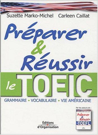 Prparer et russir le TOEIC de Suzette Marko-Michel,Carleen Caillat ( 13 janvier 2004 )