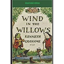 The Wind in the Willows - Illustrated Edition