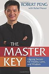 The Master Key: Qigong Secrets for Vitality, Love, and Wisdom