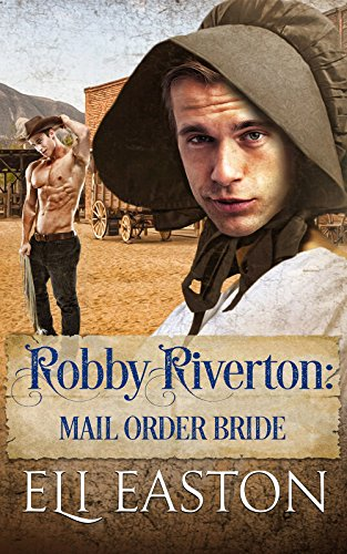 Robby Riverton: Mail Order Bride by [Easton, Eli]