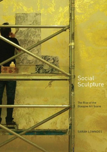 Social Sculpture: The Rise of the Glasgow Art Scene -