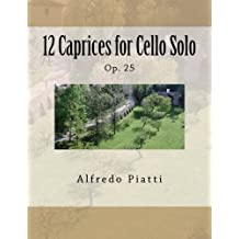 12 Caprices for Cello Solo: Op. 25