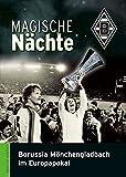 Magische Nächte: Borussia Mönchengladbach im Europapokal