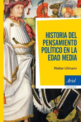 Historia del pensamiento político en la Edad Media (Ariel Historia) por Walter Ullmann